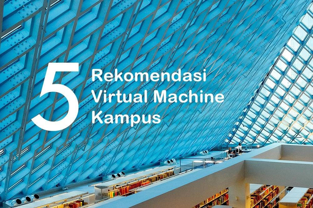 5 Mesin Virtualisasi Paling Populer untuk Kampus