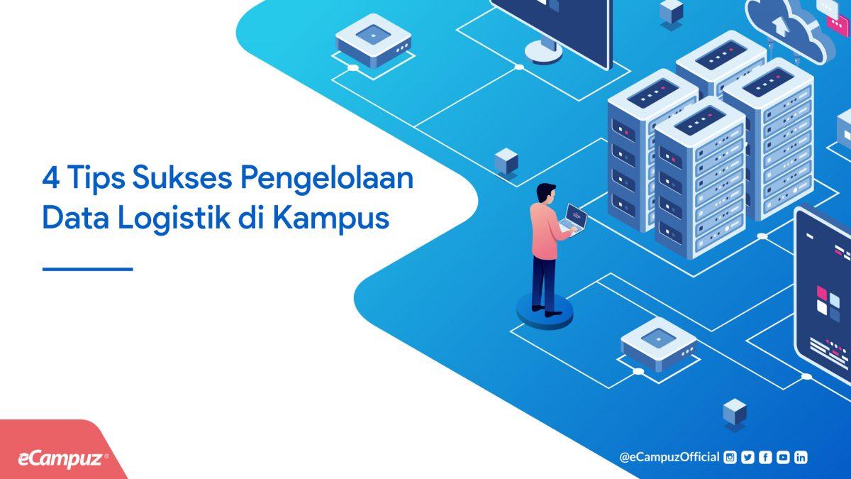 4 Tips Sukses Pengelolaan Data Logistik Di Kampus